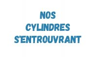 CYLINDRES S'ENTROUVRANT